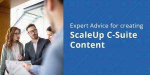 ScaleUp C-Suite Content